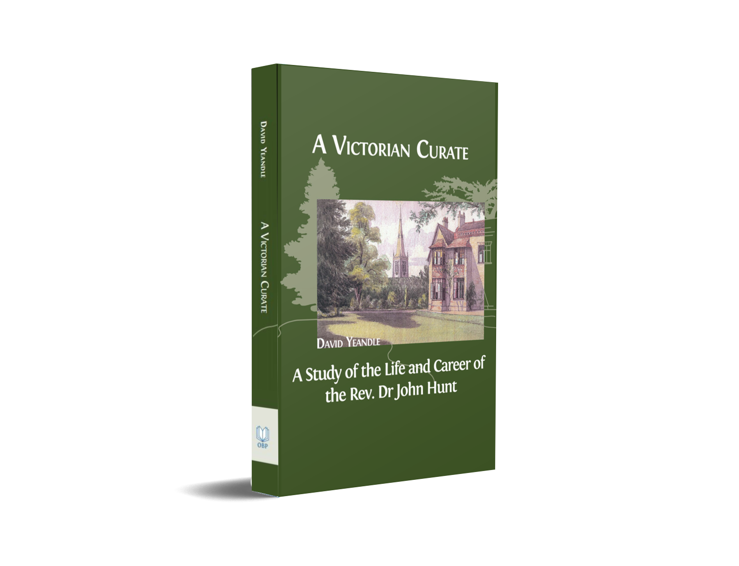 A Victorian Curate: A Study of the Life and Career of the Rev. Dr John Hunt