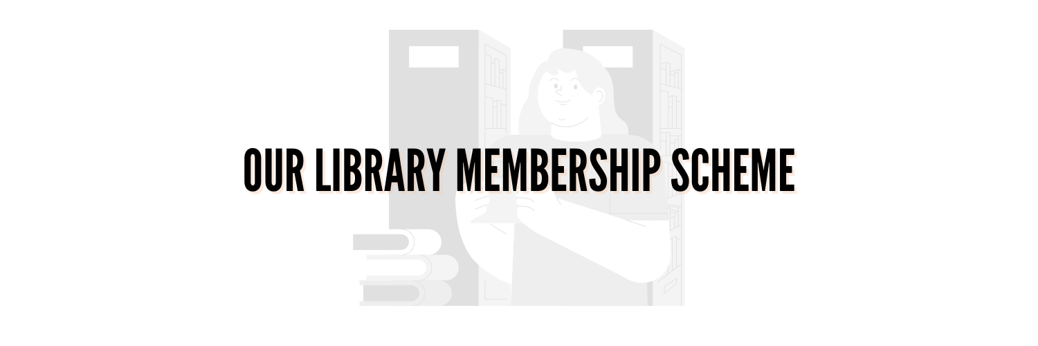 Our Library Membership Scheme