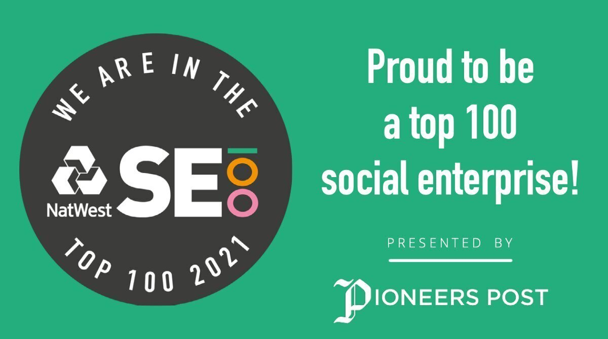 Image shows a badge that reads 'We are in the top 100 2021' on a black background. The badge is in a green background where it reads 'Proud to be a top 100 social enterprise! Presented by Pioneer Post'